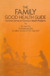 The Family Good Health Guide