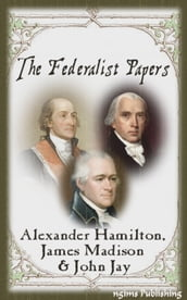 The Federalist Papers (Illustrated + Audiobook Download Link + Active TOC)