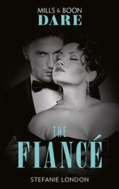 The Fiancé (Mills & Boon Dare) (Close Quarters, Book 4)