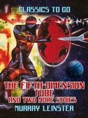 The Fifth-Dimension Tube and two more stories