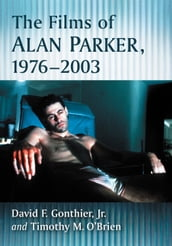 The Films of Alan Parker, 1976-2003