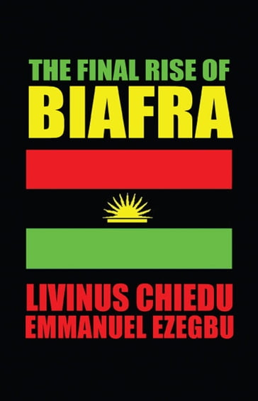 The Final Rise of Biafra
