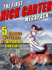 The First Nick Carter MEGAPACK®: 4 Classic Mysteries