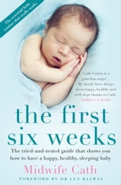 The First Six Weeks
