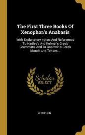 The First Three Books Of Xenophon s Anabasis