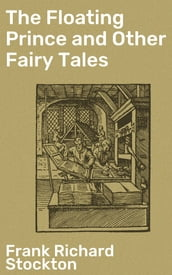 The Floating Prince and Other Fairy Tales