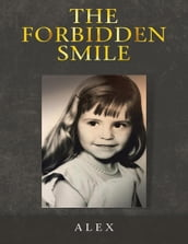 The Forbidden Smile