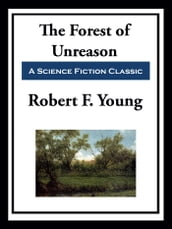 The Forest of Unreason