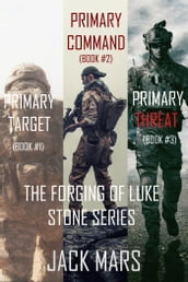 The Forging of Luke Stone Bundle: Primary Target (#1), Primary Command (#2) and Primary Threat (#3)
