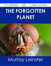 The Forgotten Planet - The Original Classic Edition