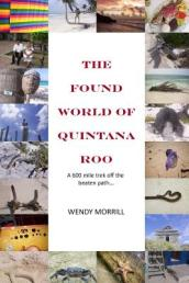 The Found World of Quintana Roo
