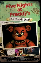 The Freddy Files (Five Nights At Freddy s)
