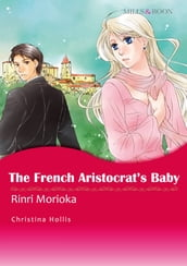 The French Aristocrat s Baby (Mills & Boon Comics)