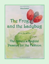 The Frog And The Ladybug From The Series The Nature s Magical Passion For The Fashion