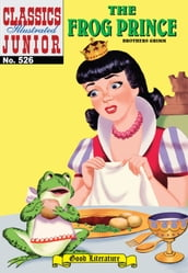 The Frog Prince - Classics Illustrated Junior #526