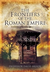 The Frontiers of the Imperial Roman Empire