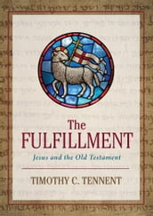 The Fulfillment: Jesus and the Old Testament