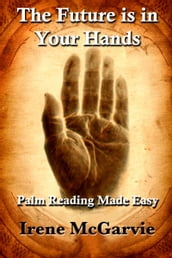 The Future is in Your Hands: Palm Reading Made Easy