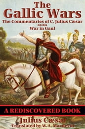 The Gallic Wars (Rediscovered Books)