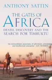 The Gates of Africa: Death, Discovery and the Search for Timbuktu (Text Only)