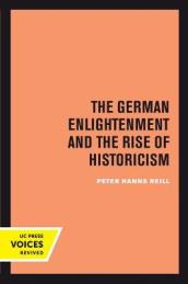 The German Enlightenment and the Rise of Historicism