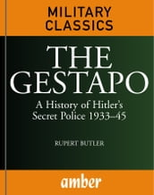 The Gestapo: A History of Hitler s Secret Police 193345