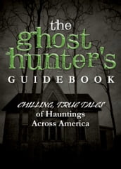 The Ghost Hunter s Guidebook