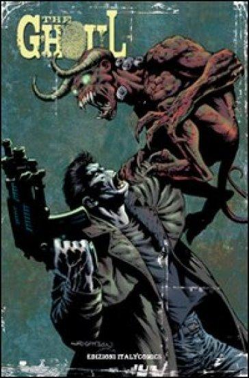 The Ghoul. Ediz. italiana - Steve Niles  