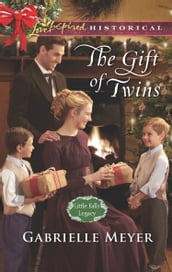 The Gift Of Twins (Mills & Boon Love Inspired Historical) (Little Falls Legacy, Book 3)
