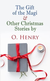The Gift of the Magi & Other Christmas Stories by O. Henry