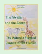 The Giraffe And The Zebra From The Series The Nature s Magical Passion For The Fashion