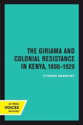 The Giriama and Colonial Resistance in Kenya, 1800-1920