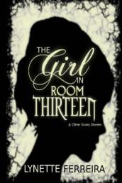The Girl in Room Thirteen & Other Scary Stories