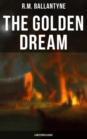 The Golden Dream (A Western Classic)