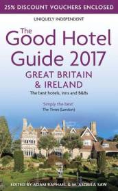 The Good Hotel Guide 2017 Great Britain & Ireland