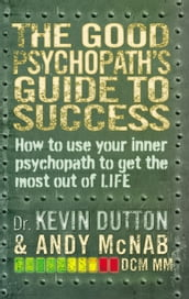 The Good Psychopath s Guide to Success