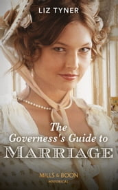 The Governess s Guide To Marriage (Mills & Boon Historical)
