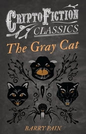 The Gray Cat (Cryptofiction Classics - Weird Tales of Strange Creatures)