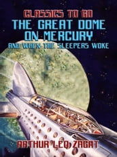 The Great Dome On Mercury And When The Sleepers Woke