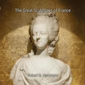 The Great Sculptures of France