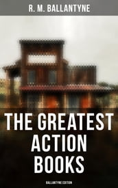 The Greatest Action Books - Ballantyne Edition