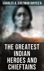 The Greatest Indian Heroes and Chieftains