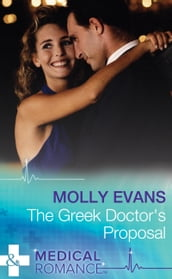 The Greek Doctor s Proposal (Mills & Boon Medical)