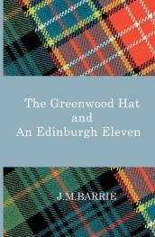 The Greenwood Hat and an Edinburgh Eleven