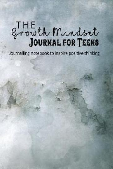 The Growth Mindset Journal for Teens