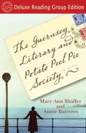 The Guernsey Literary and Potato Peel Pie Society (Random House Reader s Circle Deluxe Reading Group Edition)