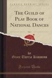 The Guild of Play Book of National Dances, Vol. 3 (Classic Reprint)