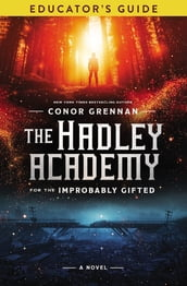 The Hadley Academy Educator s Guide