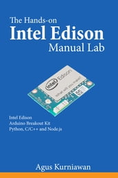 The Hands-on Intel Edison Manual Lab