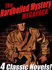 The Hardboiled Mystery MEGAPACK ®: 4 Classic Crime Novels